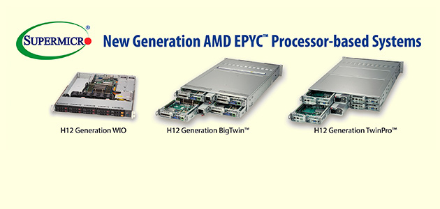 Supermicro Now Offering AMD EPYC™ 7002 Series Processor-based Systems to Customers Who Want to Transform Their Data Centers
