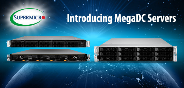 Supermicro Unveils MegaDC Servers – The First Commercial Off The Shelf (COTS) Systems Designed Exclusively for Hyperscale Datacenters